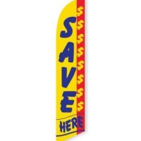 Save $$$$ Here Feather Flag