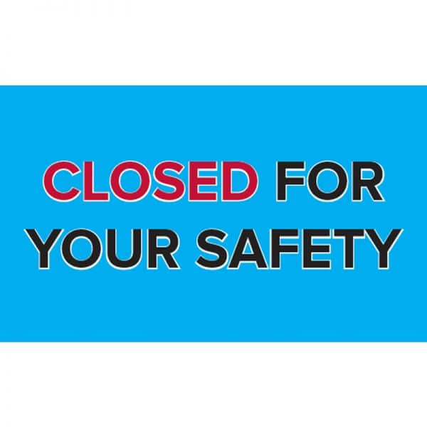 closed-for-your-safety